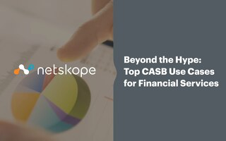 Top CASB Use Cases for Financial Services Security