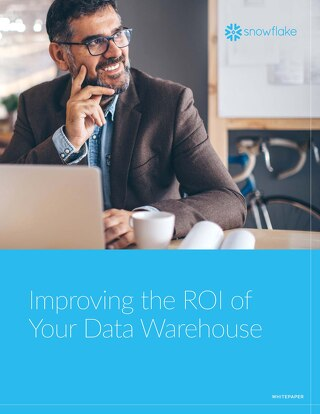 Improving the ROI of Your Data Warehouse