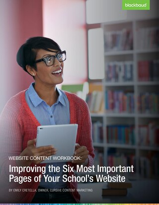 Website Content Workbook: Improving the Six Most Important Pages of Your School's Website