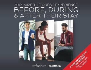 Maximize the Guest Experience Before, During & After Their Stay