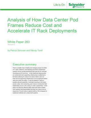 WP 263 - Analysis of of How Data Center Pod Frames Reduce Cost and Accelerate IT Rack Deployments