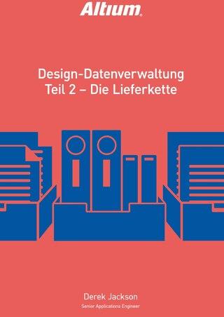 DESIGN-DATENVERWALTUNG TEIL 2 - DIE LIEFERKETTE