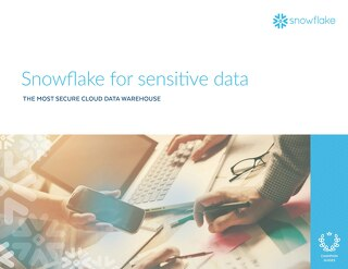 Snowflake for Sensitive Data