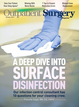 A Deep Dive Into Surface Disinfection - October 2017 - Subscribe to Outpatient Surgery Magazine