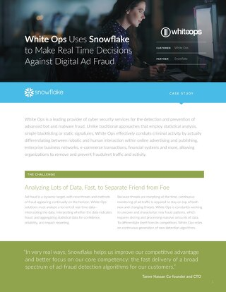White Ops Uses Snowflake to Make Real Time Decisions Against Digital Ad Fraud