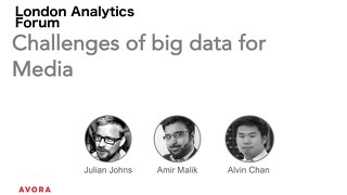 London Analytics Forum 2 - Challenges of Big Data for Media