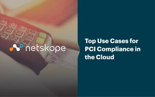 Top Use Cases for PCI Compliance in the Cloud