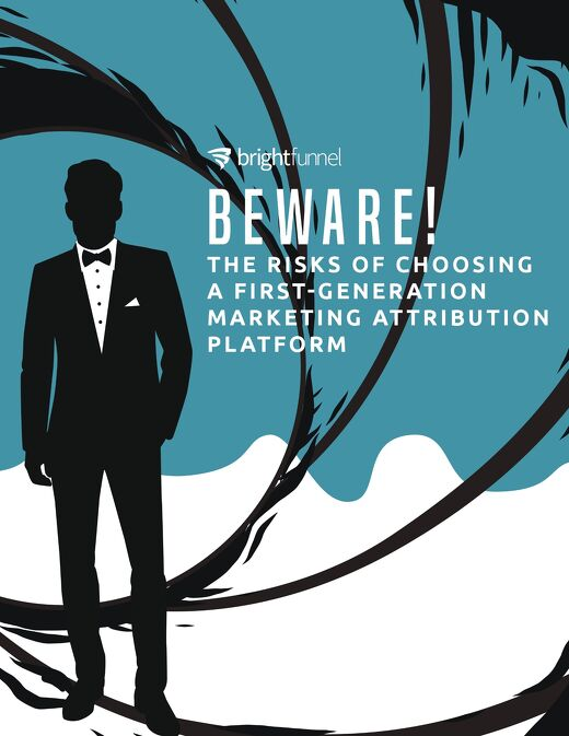 Beware! The Risks of Choosing a First Generation Marketing Attribution Platform