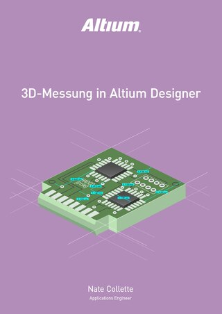 3D-MESSUNG IN ALTIUM DESIGNER