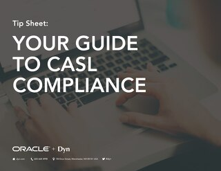 Tip Sheet -- Your Guide To CASL Compliance