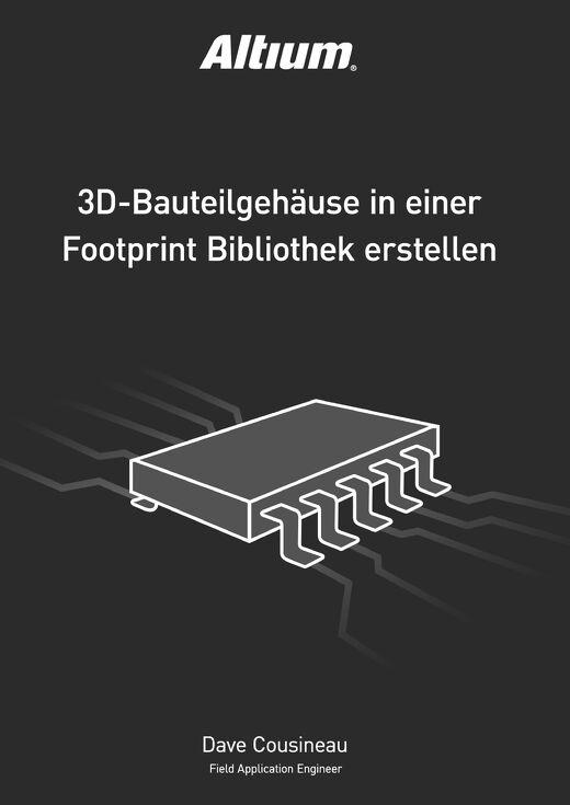 3D-BAUTEILGEHÄUSE IN EINER FOOTPRINT BIBLIOTHEK ERSTELLEN