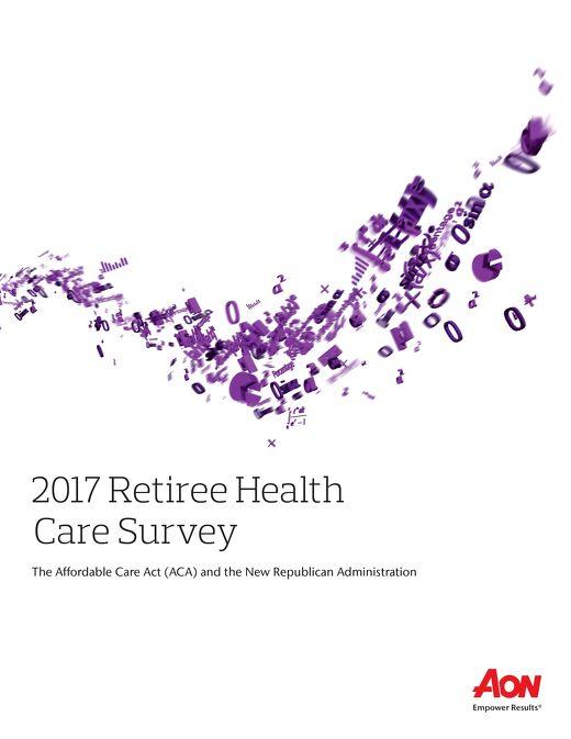 2017 Aon Retiree Health Care Survey
