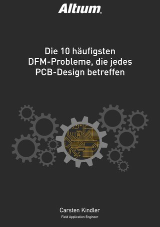 DIE 10 HÄUFIGSTEN DFM-PROBLEME, DIE JEDES PCB-DESIGN BETREFFEN