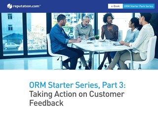 Online Reputation Management Starter Series: Taking Action on Customer Feedback