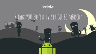 E-book: 7 ways your Android TV STB can be 'abused'