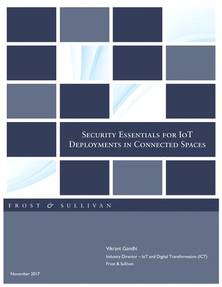 White Paper: Security Essentials for IOT Deployments in Connected Spaces (Frost & Sullivan)