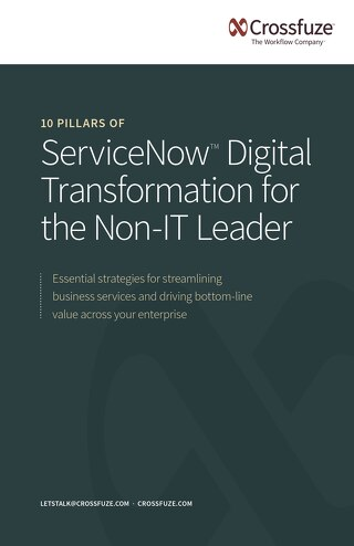 10 Pillars of ServiceNow Digital Transformation for the Non-IT Leader