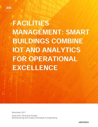 Facilities Management: Smart Buildings Combine IoT and Analytics for Operational Excellence