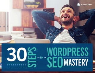 30 Steps to WordPress SEO Mastery