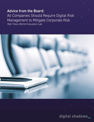 Advice from the Board: All Companies Should Require Digital Risk Management to Mitigate Corporate Risk