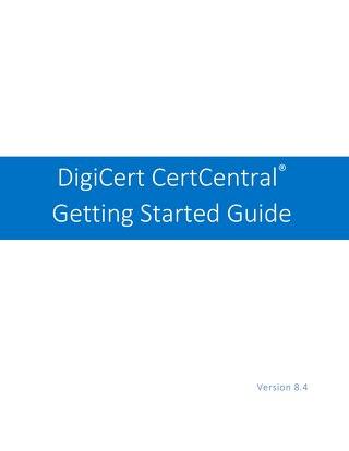 DigiCert CertCentral Getting Started Guide v 7.7