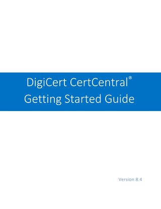 DigiCert CertCentral Getting Started Guide v8.4