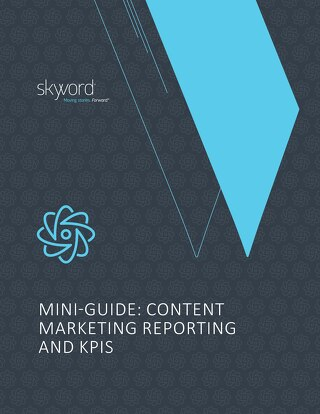 Mini-Guide: Content Marketing Reporting and KPIs