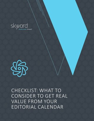 Checklist: What to Consider to Get Real Value From Your Editorial Calendar