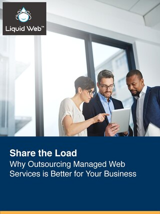 Share the Load: Why Outsourcing Managed Web Services is Better for Your Business
