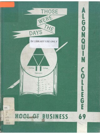 Those were the Days 1969 - Algonquin College School of Business Ottawa, Ontario