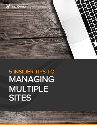 5 Insider Tips to Managing Multiple Sites