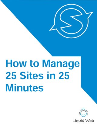 How to Manage 25 Sites in 25 Minutes