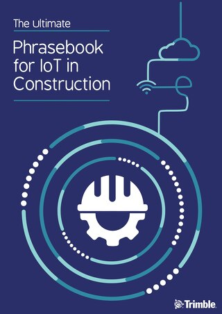 The Ultimate Phrasebook for IoT in Construction