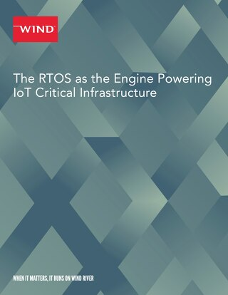 The RTOS as the Engine Powering IoT Critical Infrastructure