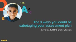 3 ways you could be sabotaging your assessment plan webinar slides