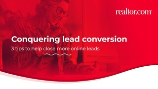 Conquering Lead Conversion: 3 Tips to Help Close More Online Leads