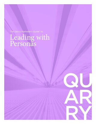 The Savvy Marketers Guide to Leading With Personas