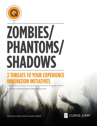 Zombies, Phantoms, Shadows - 3 Threats to Your Experience Innovation Initiatives
