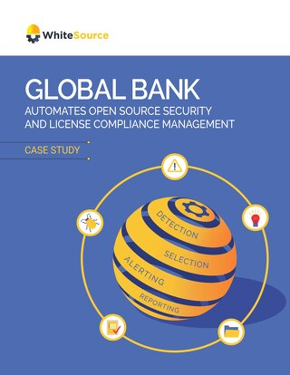 Global Bank Automates Open Source Security and License Compliance with WhiteSource