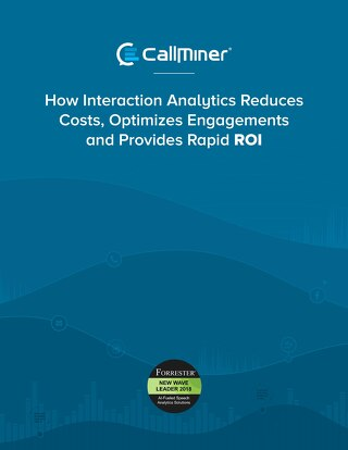 How Interaction Analytics Reduces Costs, Optimizes Engagements, and Provides Rapid ROI