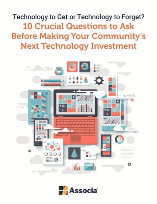 Technology to Get or Technology to Forget? 10 Crucial Questions to Ask Before Making Your Community's Next Technology Investment