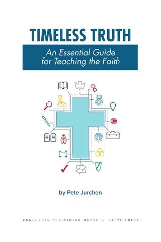 Timeless Truth: An Essential Guide for Teaching the Faith