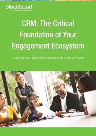 CRM the Critical Foundation of your Engagement Ecosystem