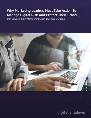 Why Marketing Leaders Must Take Action To Manage Digital Risk and Protect Their Brand