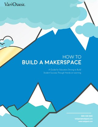 How to Build a Makerspace: A Guide for Educators Striving to Build Student Success Through Hands-On Learning
