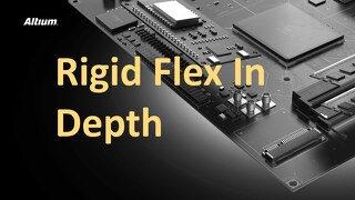 Rigid Flex In Depth