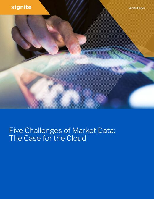 [Xignite] Five Challenges for Market Data - The Case for the Cloud