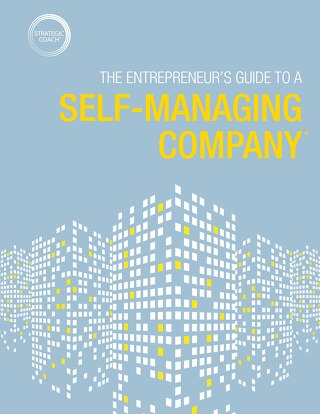 5 Things You Need To Know To Build Your Self-Managing Company®