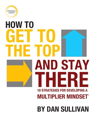 How To Get To The Top And Stay There