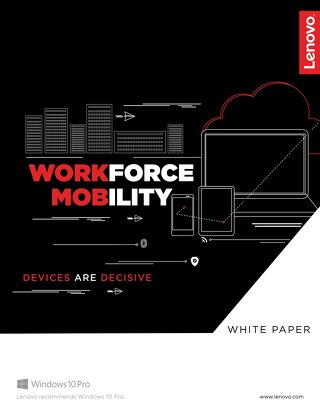 Workforce Mobility - Devices are Decisive White Paper